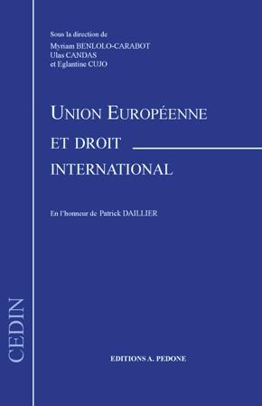 Union Europeenne Et Droit International En L Honneur De Patrick Daillier